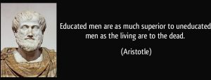 quote-educated-men-are-as-much-superior-to-uneducated-men-as-the-living-are-to-the-dead-aristotle-323486