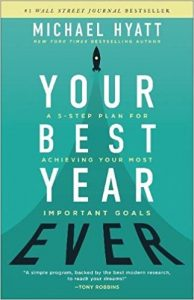 Your Best Year Ever: A 5-Step Plan for Achieving Your Most Important Goals -Michael S. Hyatt