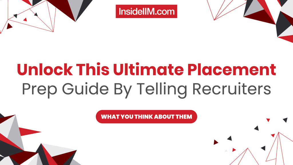 Unlock This Ultimate Placement Prep Guide By Telling Recruiters What You Think Of Them!